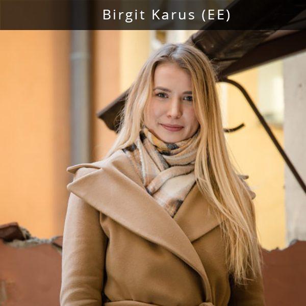 Birgit Karus yra muzikos startuolio Fanvestory bendraįkūrėja ir generalinė direktorė. Ji yra patyrusi grupių vadybininkė ir koncertų organizatorė. Birgit yra vadovavusi reklamos agentūrai NOH Production.